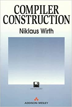 Compiler Construction (International Computer Science Series)