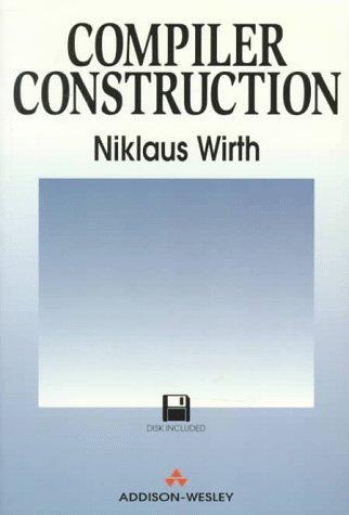 Compiler Construction (International Computer Science Series)