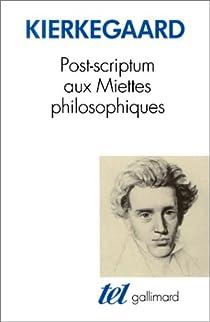 Post-scriptum aux miettes philosophiques par Kierkegaard