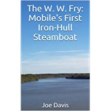 The W. W. Fry: Mobile's First Iron-Hull Steamboat