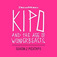 Kipo And The Age Of Wonderbeasts (Season 2 Mixtape)