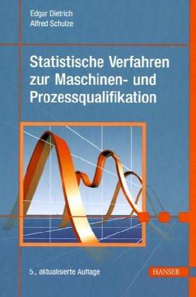 Statistische Verfahren zur Qualifikation von Meßmitteln, Maschinen und Prozessen