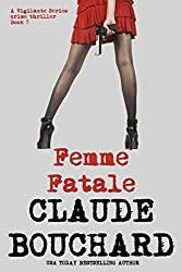 Femme Fatale: A Vigilante Series crime thriller (English Edition)