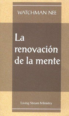 Renovacion de la mente, La (Spanish Edition) [Watchman Nee] (Tapa Blanda)