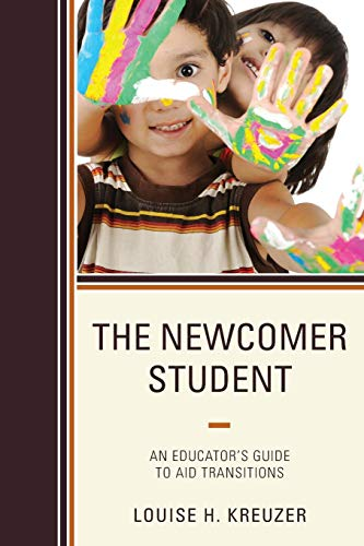The Newcomer Student:  An Educator's Guide to Aid Transitions]()