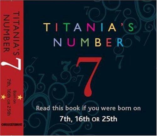 Titanias Numbers - 7: Born on 7th, 16th, 25th (Titanias Numbers) (Titanias Numbers S.)
