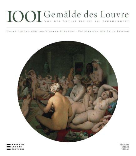 1001 Gemälde des Louvre von der Antike bis ins 19. Jahrhundert. Fotografien Erich Lessing.