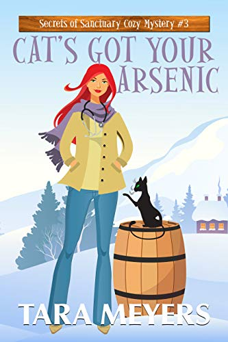 Cat's Got Your Arsenic (Secrets of Sanctuary Cozy Mysteries Book 3) by [Meyers, Tara]