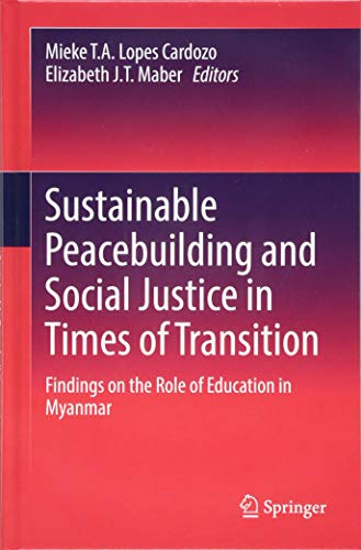 Sustainable Peacebuilding and Social Justice in Times of Transition: Findings on the Role of Education in Myanmar (Role Of Education In Development Of Country)
