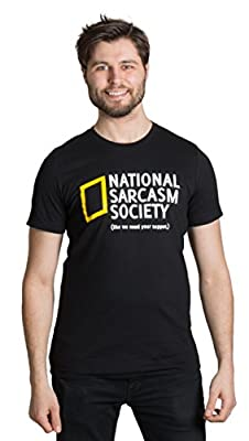 National Sarcasm Society (Like we Need Your Support)   Funny Sarcastic T-Shirt