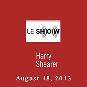 Le Show, August 18, 2013 Radio/TV Program