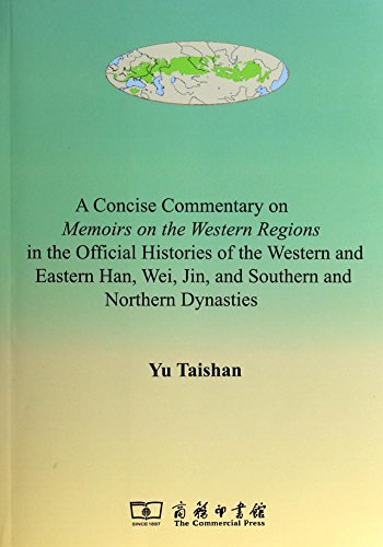 A Concise Commentary on Memiors on the Western Regions in the Official Histories of the Western and Eastern Han,Wei,Jin and Southern and Northern Dynasties (Chinese Edition) - Western Han Dynasty