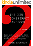 The New Conspiracy Handbook Vol. 2: From LeBron James to Pink Floyd...25 More Truths You Won't Find on Wikipedia