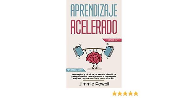 Amazon.com: Aprendizaje Acelerado: Estrategias y técnicas de estudio científicas y comprobadas para aprender a leer rapido, mejorar tu comprensión y ...
