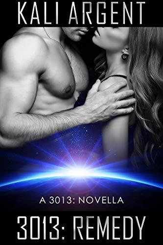3013: REMEDY: A 3013 Novella (3013: The Series)