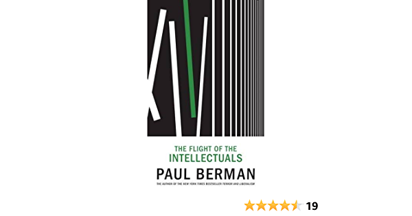 The Flight Of The Intellectuals: Amazon.es: Berman, Paul ...