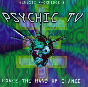 Force the Hand of Chance by Psychic TV (1995) Audio CD