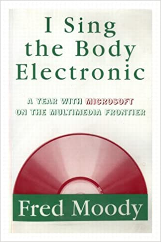 I Sing the Body Electronic: A Year With Microsoft on the Multimedia Frontier