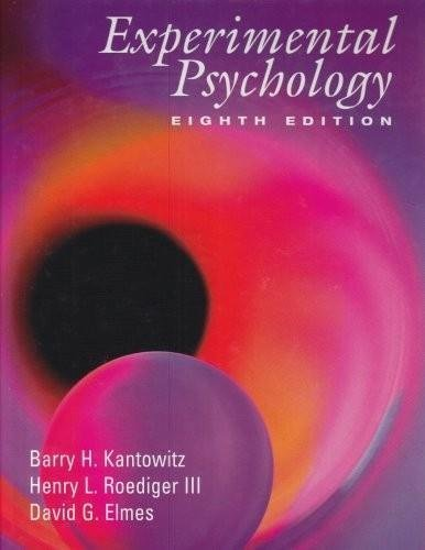 Experimental Psychology (8th, Eighth Edition) - By Kantowitz, Roediger III, & Elmes