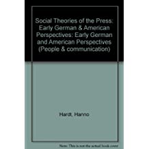 Social Theories of the Press: Early German & American Perspectives