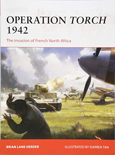Operation Torch 1942 The invasion of French North Africa (Campaign) [Herder, Brian Lane] (Tapa Blanda)