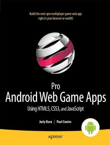 Pro Android Web Game Apps: Using Html5, Css3 and JavaScript (Professional Apress) by Juriy Bura (22-Oct-2012) Paperback