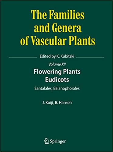 Read Flowering Plants. Eudicots: Santalales, Balanophorales (The Families and Genera of Vascular Plants) PDF, azw (Kindle), ePub, doc, mobi