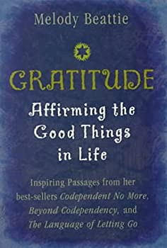 Gratitude: Inspirations by Melody Beattie, Author of The Language of Letting Go 0345380207 Book Cover