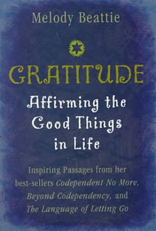 Gratitude: Affirming the Good Things in Life