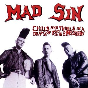 Mad Sin - Chills & Thrills in a Drama of Mad Sins