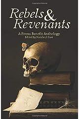 Rebels & Revenants: A Sirens Benefit Anthology Paperback