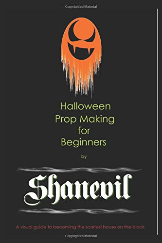 Halloween Prop Making for (Halloween Prop Making Books)