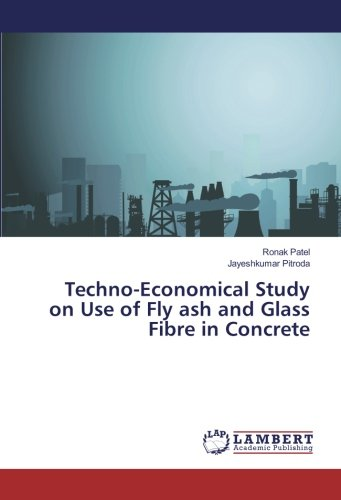 Techno-Economical Study on Use of Fly ash and Glass Fibre in Concrete