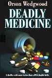 Deadly Medicine, Orson Wedgwood, 1448678803