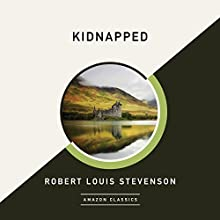 Kidnapped (AmazonClassics Edition) Audiobook by Robert Louis Stevenson Narrated by Michael Page