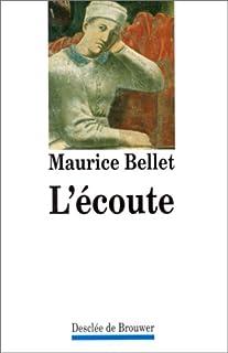 L'écoute, Bellet, Maurice