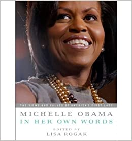 [ MICHELLE OBAMA IN HER OWN WORDS ] By Rogak, Lisa ( Author) 2009 [ ]
