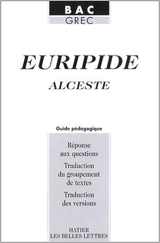 Lire en ligne Euripide : Alceste : Guide pédagogique pdf, epub ebook