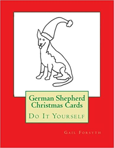 German Shepherd Christmas Cards: Do It Yourself