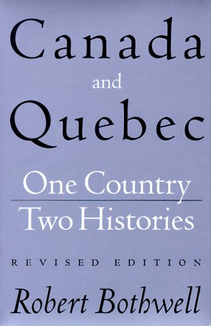 Canada and Quebec: One Country, Two Histories, Revised Edition