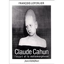 Cahun Claude. l'Écart et la Métamor