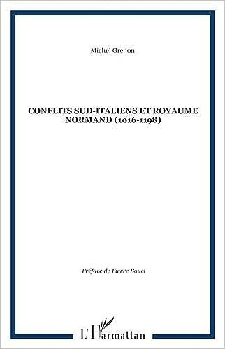 Lire en ligne Conflits Sud-Italiens et royaume normand (1016-1198) epub pdf