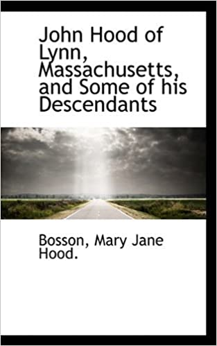 Book John Hood of Lynn, Massachusetts, and Some of his Descendants by Bosson Mary Jane Hood. (2009-05-16)