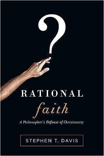 Rational Faith: A Philosopher's Defense of Christianity