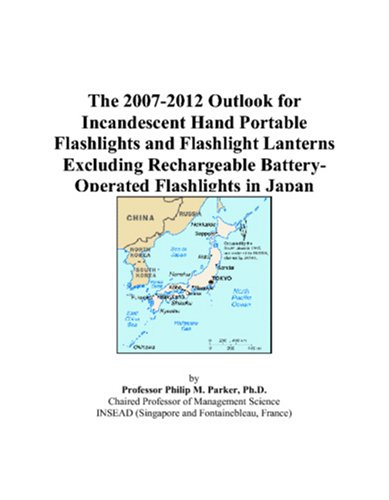 Incandescent Rechargeable Flashlight - The 2007-2012 Outlook for Incandescent Hand Portable Flashlights and Flashlight Lanterns Excluding Rechargeable Battery-Operated Flashlights in Japan