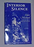 img - for Interior Silence : Elder Michael : The Last Great Mystic of Valaam (The Acquisition of the Holy Spirit in Russia Series ; Vol. 7) book / textbook / text book