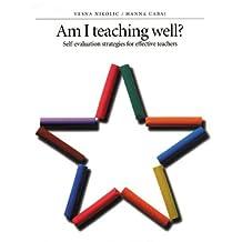 Am I Teaching Well?