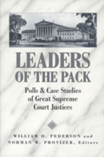 Leaders of the Pack: Polls and Case Studies of Great Supreme Court Justices (Teaching Texts in Law and Politics)