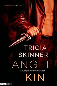 Angel Kin (The Angel Assassins Series Book 1) by [Skinner, Tricia]
