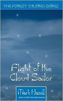 Book Flight of the Cloud Sailor (Forest Children S) by Mark Hazell (2003-08-08)
